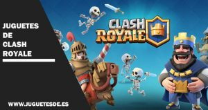 Juguetes de Clash Royale